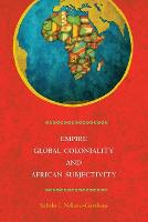 Empire, Global Coloniality and African Subjectivity (Paperback)