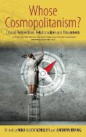 Whose Cosmpolitanism?: Critical Perspectives, Relationalities and Discontents (Hardback)