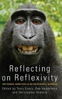 Reflecting on Reflexivity: The Human Condition as an Ontological Surprise (Hardback)