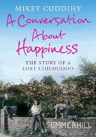 A Conversation About Happiness: The Story of a Lost Childhood (Paperback)