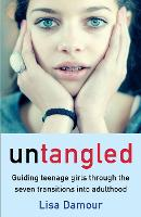 Untangled: Guiding Teenage Girls Through the Seven Transitions into Adulthood (Paperback)