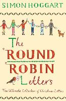 The Round Robin Letters: The Ultimate Collection of Christmas Letters (Hardback)