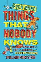 Even More Things That Nobody Knows: 501 Further Mysteries of Life, the Universe and Everything (Paperback)