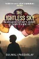 The Lightless Sky: An Afghan Refugee Boy's Journey of Escape to A New Life (Paperback)