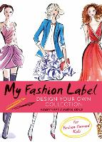 My Fashion Label: Design Your Own Collection (Paperback)