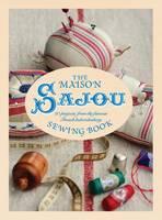 The Maison Sajou Sewing Book (Hardback)