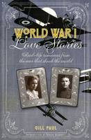 World War I Love Stories: Real-life Romances from the War That Shook the World - Love Stories (Hardback)