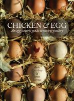 Chicken & Egg: An egg-centric guide to raising poultry (Paperback)