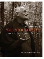 Soil * Soul * Society: A New Trinity for Our Time (Paperback)