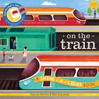 On the Train: A Shine-a-Light Book (Hardback)