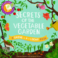 Secrets of the Vegetable Garden - Shine-A Light Books (Hardback)