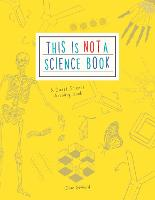This is Not a Science Book: A Smart Art Activity Book (Paperback)
