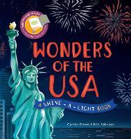 Shine a Light: Wonders of the USA: A shine-a-light book - Shine-A-Light (Hardback)