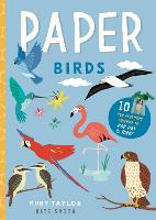 Paper Birds: 10 fun feathery friends to pop out and make (Paperback)