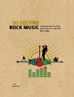 30-Second Rock Music: The 50 key styles, artists and happenings each explained in half a minute - 30 Second (Hardback)