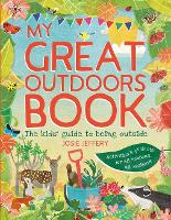My Great Outdoors Book: The Kids' Guide to Being Outside (Paperback)