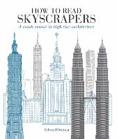 How to Read Skyscrapers: A crash course in high-rise architecture - How to Read (Paperback)