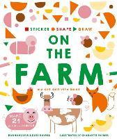 Sticker, Shape, Draw: On the Farm: My Art Activity Book - Sticker Shape Draw (Paperback)