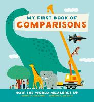 My First Book of Comparisons: How the world measures up (Hardback)