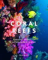 Coral Reefs: A Natural History of an Endangered Habitat (Hardback)