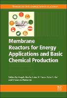 Membrane Reactors for Energy Applications and Basic Chemical Production - Woodhead Publishing Series in Energy (Hardback)