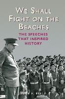 We Shall Fight on the Beaches: The Speeches That Inspired History (Hardback)