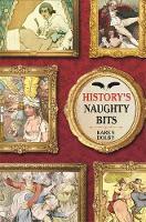 History's Naughty Bits (Hardback)