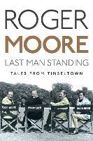Last Man Standing: Tales from Tinseltown (Hardback)