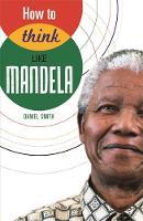How to Think Like Mandela - How to Think Like ... (Hardback)