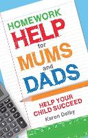 Homework Help for Mums and Dads: Help Your Child Succeed (Paperback)