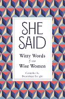 She Said: Witty Words from Wise Women (Hardback)