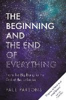 The Beginning and the End of Everything