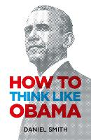 How to Think Like Obama (Hardback)