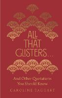 All That Glisters ...: And Other Quotations You Should Know (Hardback)