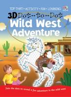 3D Dot-to-dot Wild West Adventure - 3D Dot-to-Dot