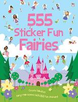 555 Sticker Fun Fairies - 555 Sticker Fun (Paperback)