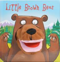 Little Brown Bear - Hand Puppet Books