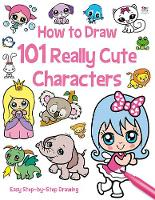 How to Draw 101 Really Cute Characters - How To Draw 101 (Paperback)