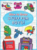 How to Draw Stuff for Boys - How to Draw 404 (Paperback)