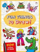 Fun Things to Draw - 404 Things to Draw (Paperback)