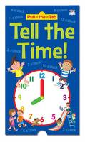 Pull-the-Tab Tell the Time! (Hardback)
