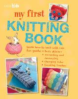 My First Knitting Book: 35 Easy and Fun Knitting Projects for Children Aged 7 Years+ (Paperback)