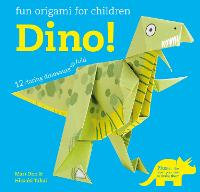 Fun Origami for Children: Dino!: 12 Daring Dinosaurs to Fold (Paperback)