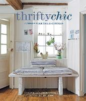 Thrifty Chic: Interior Style on a Shoestring (Hardback)