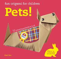 Fun Origami for Children: Pets!: 12 Amazing Animals to Fold (Paperback)