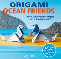 Origami Ocean Friends: 35 Water-Based Favorites to Fold in an Instant: Includes 50 Pieces of Origami Paper (Paperback)