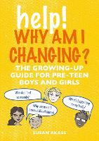 Help! Why Am I Changing?: The Growing-Up Guide for Pre-Teen Boys and Girls (Paperback)