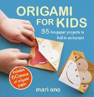 Origami for Kids: 35 Fun Paper Projects to Fold in an Instant (Paperback)