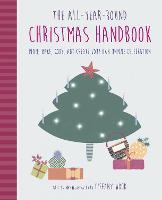 The All-Year-Round Christmas Handbook