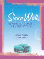 Sleep Well: The Mindful Way to Wake Up to a Healthier, Happier You (Hardback)